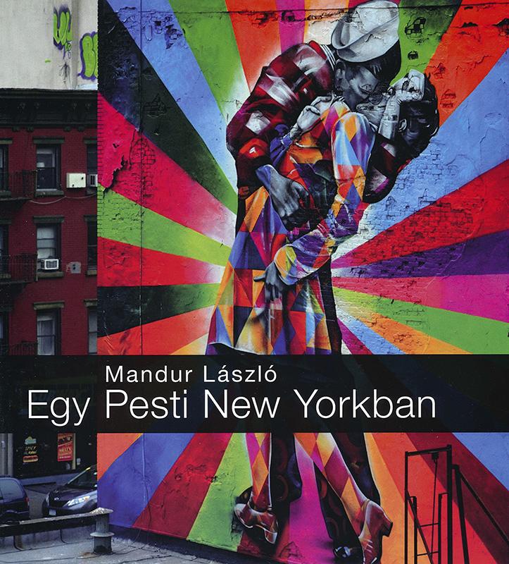 Mandur László: Egy Pesti New Yorkban
